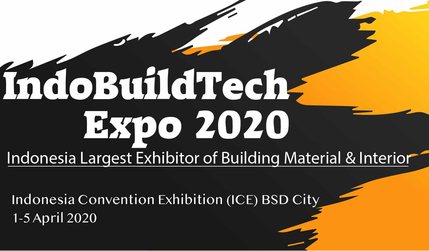 IndoBuildTech Expo 2020, 1-5 April 2020 di ICE BSD